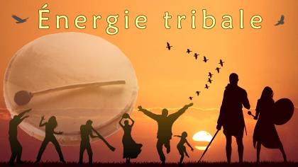 Énergie tribale (13 et 31octobre)